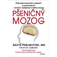 Pšeničný mozog: Inovatívny prístup k nášmu najzraniteľnejšiemu orgánu - Kniha