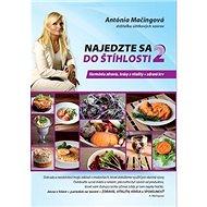 Najedzte sa do štíhlosti 2: Harmónia zdravia, krásy a vitality = zdravá krv - Kniha