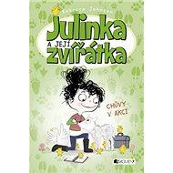 Julinka a její zvířátka Chůvy v akci - Kniha
