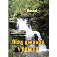 Řeky pramení v horách - Kniha