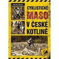 Cyklistické maso v české kotlině - Kniha