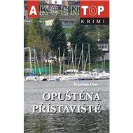 Opuštěná přístaviště: Top krimi - Kniha