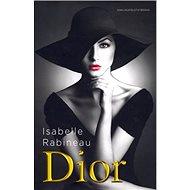Dior: Biografie slavného módního návrháře - Kniha