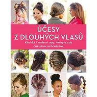 Kniha Účesy z dlouhých vlasů: Klasické i moderní copy, ohony a uzly - Kniha