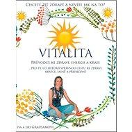 Vitalita: Průvodce ke zdraví, energii a kráse - Kniha