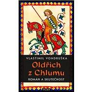 Oldřich z Chlumu: román a skutečnost - Kniha