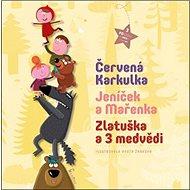Červená Karkulka, Jeníček a Mařenka, Zlatuška a 3 medvědi: 3 Pohádky - Kniha