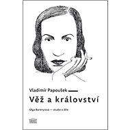 Věž a království: Olga Barényiová - studie o díle - Kniha