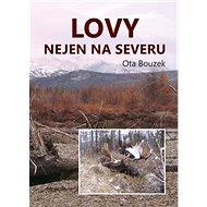 Lovy nejen na severu - Kniha