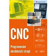 CNC: Programování obráběcích strojů - Kniha