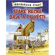 Staré řecké báje a pověsti: Obrázkové čtení - Kniha