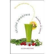 Zelené smoothie: Revoluce ve výživě - Kniha