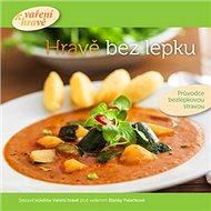 Hravě bez lepku: Průvodce bezlepkovou stravou - Kniha