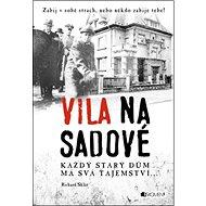 Vila na Sadové: Každý starý dům má svá tajemství... - Kniha