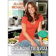 Ovládněte svůj metabolismus Kuchařka - Kniha