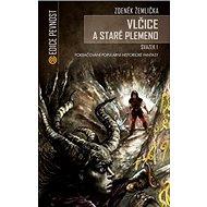Vlčice a staré plemeno I.: Pokračování populární historické fantasy - Kniha