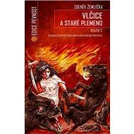 Vlčice a staré plemeno II.: Pokračování populární historické fantasy - Kniha