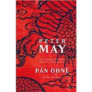 """Pán ohně: První román šestidílné série """"čínských"""" thrillerů od autora úspěšné Trilogie z o - Kniha"""
