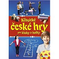 Klasické české hry pro kluky a holky - Kniha