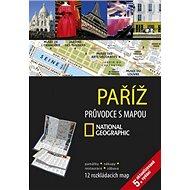 Paříž: Průvodce s mapou NG - Kniha