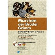 Märchen der Brüder Grimm Pohádky bratří Grimmů: Dvojjazyčná kniha - Kniha