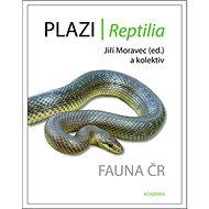 Plazi/ Reptilia: Fauna ČR - Kniha
