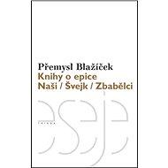 Knihy o epice: Naši Švejk Zbabělci - Kniha