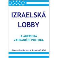 Izraelská lobby a americká zahraniční politika - Kniha
