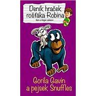 Deník hraček rošťáka Robina Gorila Gavin a pejsek Snuffles - Kniha