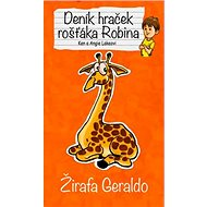 Deník hraček rošťáka Robina Žirafa Geraldo - Kniha