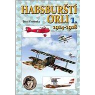 Habsburští orli 1. 1914-1918