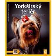 Yorkšírský teriér: správná péče rady odborníků také pro začátečníky - Kniha
