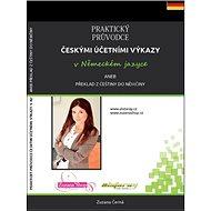 Praktický průvodce českými účetními výkazy v německém jazyce: aneb překlad z češtiny do němčiny - Kniha