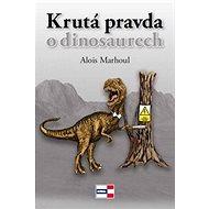 Krutá pravda o dinosaurech - Kniha