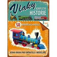Vlaky Kompletní historie: 50 nenáročných modelů - Kniha