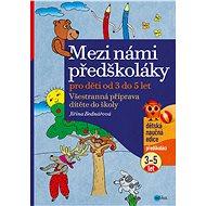 Mezi námi předškoláky 1. díl: grafomotorická cvičení a rozvoj kresby pro děti od 3 do 5 let - Kniha