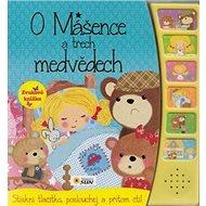 O Mášence a třech medvědech: Zvuková knížka - Kniha