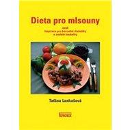 Dieta pro mlsouny: aneb Ispirace pro bezradné diabetiky a zoufalé boubelky - Kniha