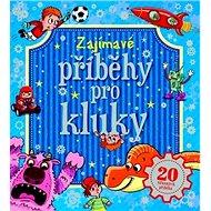 Zajímavé příběhy pro kluky - Kniha