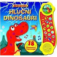 Hluční dinosauři: 18 dinosauřích superzvuků - Kniha