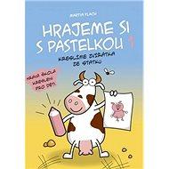 Hrajeme si s pastelkou 1: Kreslíme zvířátka ze statku - Kniha