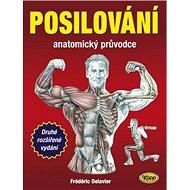 Posilování: Anatomický průvodce - Kniha