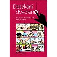 Dotýkání dovoleno!: Jak zatočit s nedomazleností a být spokojený - Kniha