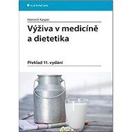 Výživa v medicíně a dietetika: Překlad 11. vydání - Kniha