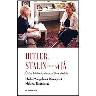Hitler, Stalin a já: Ústní historie dvacátého století