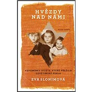 Hvězdy nad námi: Vzpomínky dítěte, které přežilo osvětimské peklo - Kniha