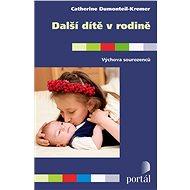 Další dítě v rodině: Výchova sourozenců - Kniha