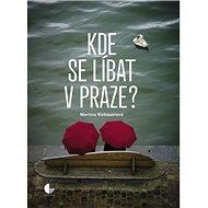 Kde se líbat v Praze - Kniha