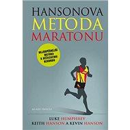 Hansonova metoda maratonu: Nejúspěšnější metoda k běžeckému rekordu - Kniha
