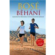 Bosé běhání: Kompletní průvodce světem bosého běhání - Kniha